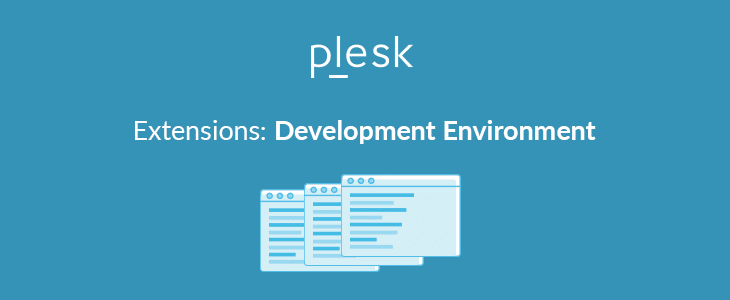 Plesk Extensions: Development Environment