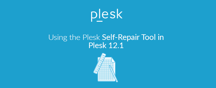 Plesk Repair Utility: How To Avoid Disasters