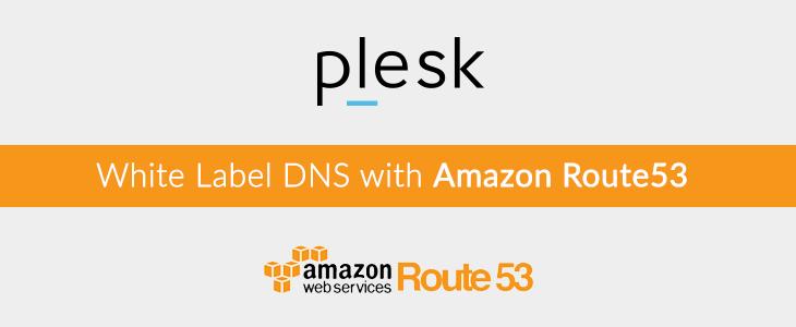 AWS Route 53 - White Label DNS via Plesk