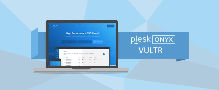 Vultr Plesk - Deploy Plesk Onyx on Vultr