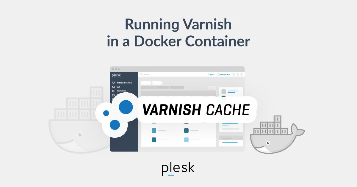 Plesk Varnish Docker blog