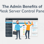 The Admin Benefits You're Getting with Plesk Server Control Panel
