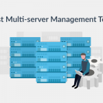 Top 3 user-friendly Multi-Server Management Tools