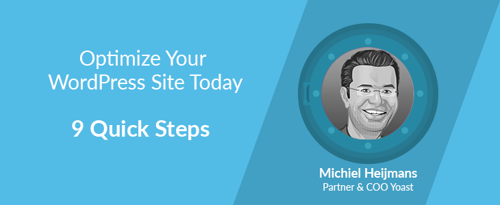 Optimize Wordpress Site In 9 quick steps according to Michael Heijmans