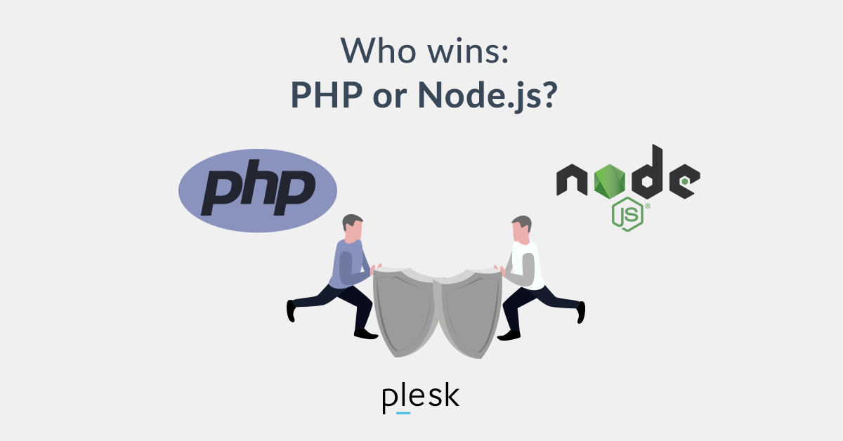 PHP vs Node js: Which is better? - Plesk Shares Thoughts
