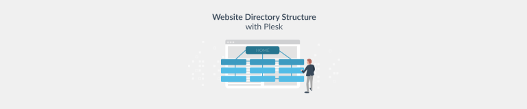 Website Directory Structure – How To Get The Most From Yours With Plesk