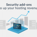 11 Security Add-ons You Should Offer to Boost Your Hosting Revenue