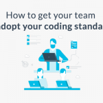 How to get your team to adopt your coding standards