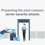 Preventing the most common security attacks on servers
