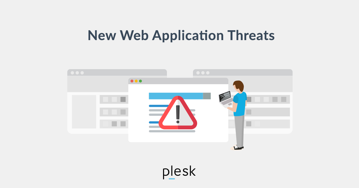 Three New Web Application Threats and their Solutions - Plesk