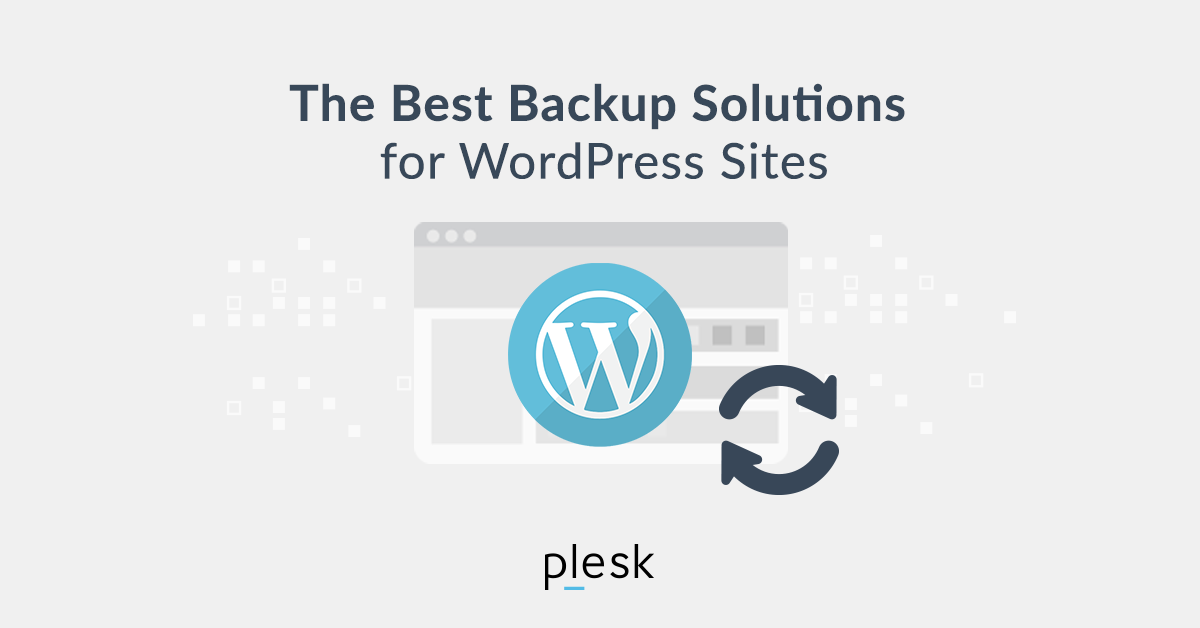 How to Backup a WordPress Website - Best Practices, Solutions & Plugins