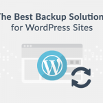 How to Backup Your WordPress Website – Best Plugins and Solutions