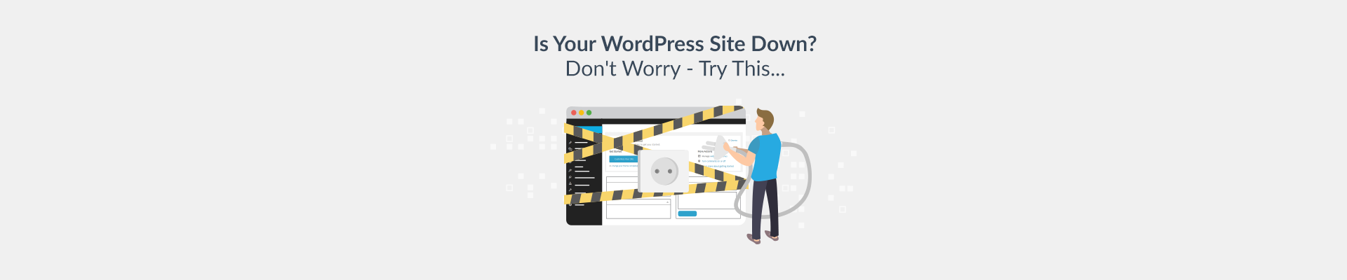 WordPress Site Down? Try these Top Tips to get it back up - Plesk