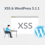 Cross-Site Scripting and WordPress v5.1.1