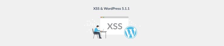 Cross-Site Scripting and WordPress v5.1.1