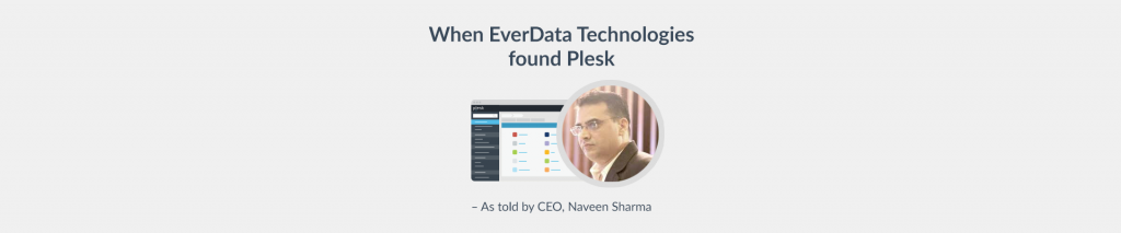 EverData CEO, Naveen Sharma talks about Plesk