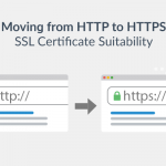 Moving from HTTP to HTTPS 2: SSL Certificates and their suitability