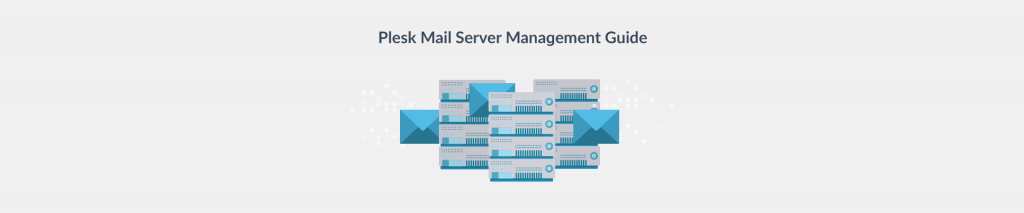 Guide to Managing a Plesk Mail Server