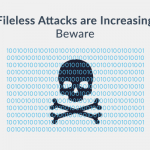 Warning: Fileless attacks are on the rise