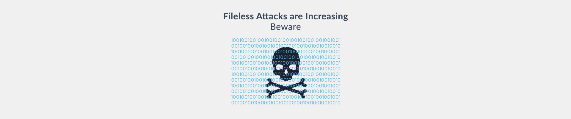 Fileless attacks are on the rise!