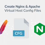 Setting Up NGINX and Apache Virtual Host Configuration Files