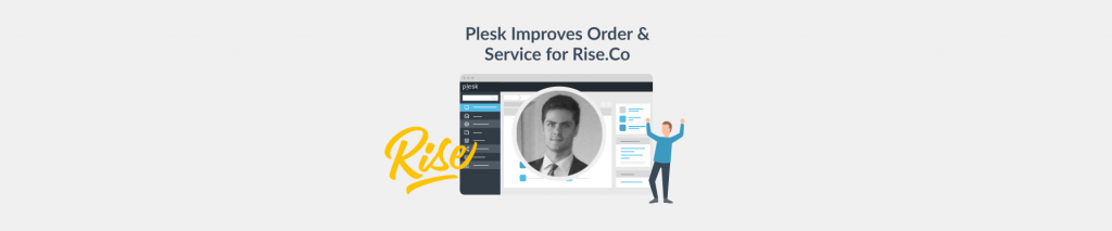 How Plesk Brought Order to My Agency - Rise.co and Plesk