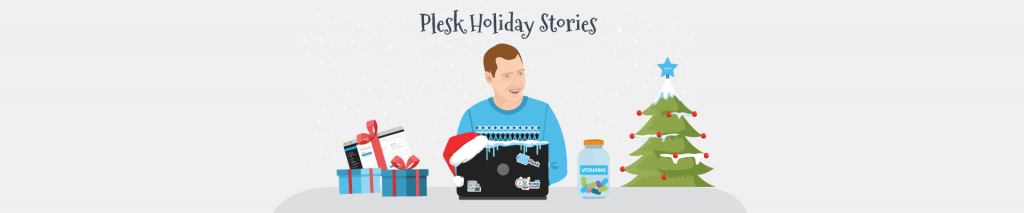 Holiday Stories: How a Plesk Program Manager Ends The Year