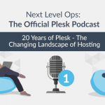 Next Level Ops Podcast: Plesk's Lukas Hertig Goes Down Memory Lane with Web Hosting
