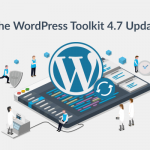Deep Dive Into WordPress Toolkit 4.7 Release