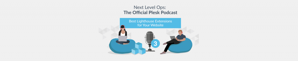 Next Level Ops Podcast: The Best Extensions for Your Website with Jan Loeffler - Plesk