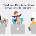 Children's Day Reflections, Brought To You By Our Favorite Pleskians - Plesk