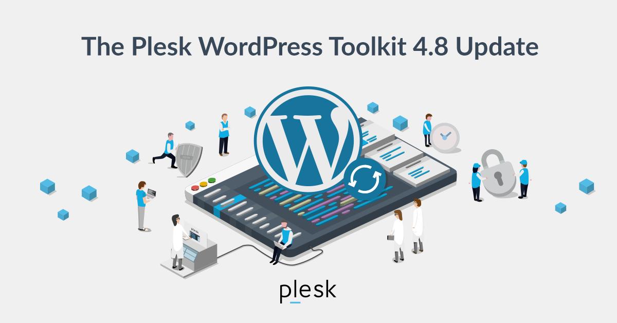 Announcing Plesk WordPress Toolkit 4.8 Release