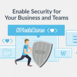 Enable Security for Your Business and Teams Even When Remote