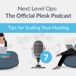 Next Level Ops Podcast: Tips for Scaling Your Hosting with Jan Loeffler - Plesk