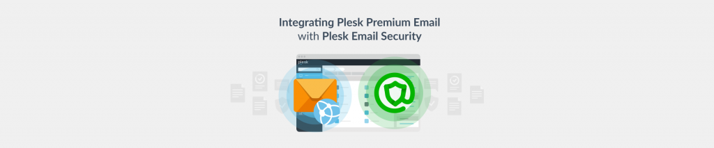 How to Integrate Plesk Premium Email with Plesk Email Security - Plesk