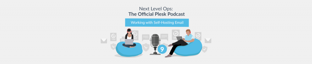 Next Level Ops Podcast: Working with Self-hosting Email with Christian Mollekopf - Plesk