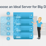 6 Things to Keep in Mind When Choosing an Ideal Server for Big Data Requirements