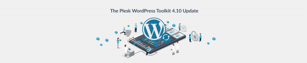 All You Need to Know About the Plesk WordPress Toolkit 4.10 Release - Plesk