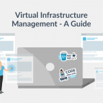 Virtual Infrastructure Management Guide – What it is and How to Use it