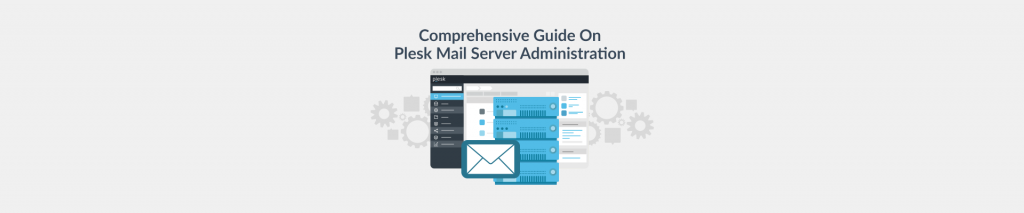 Guide On Plesk Mail Server Administration