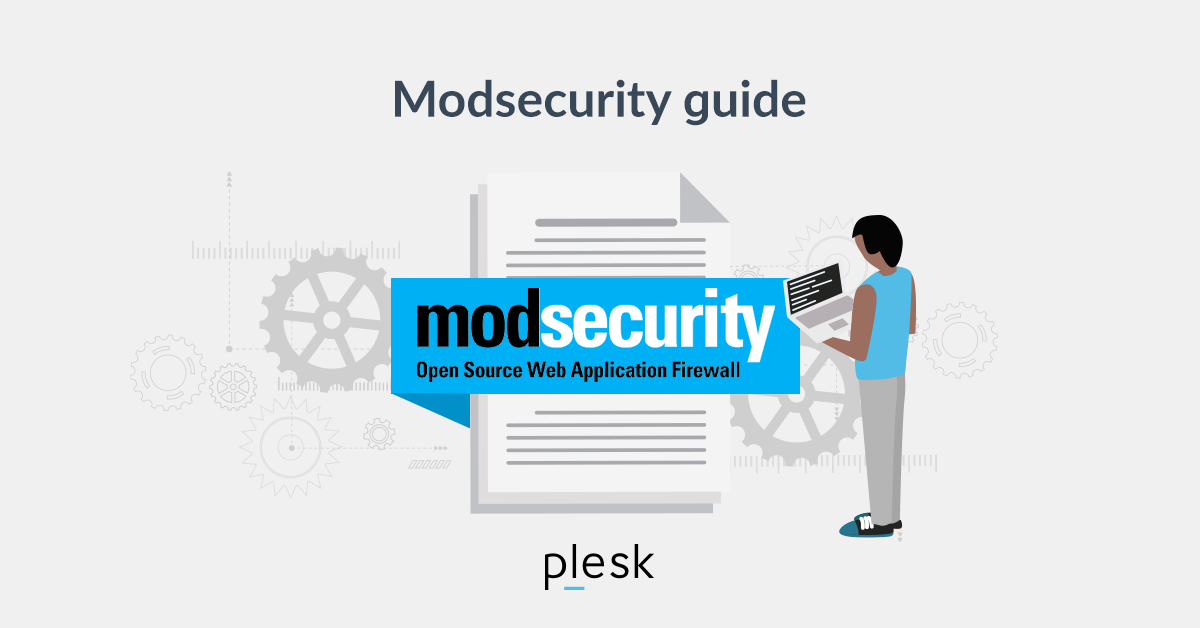 Modsecurity guide Plesk blog