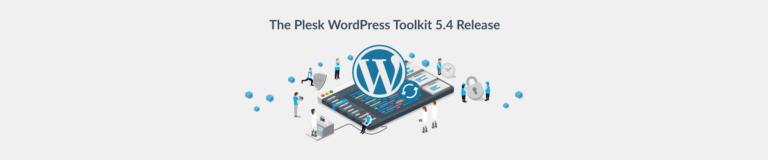 WordPress Toolkit 5.4 Release - Plesk