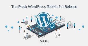 WordPress Toolkit 5.4 Release - Plesk SM