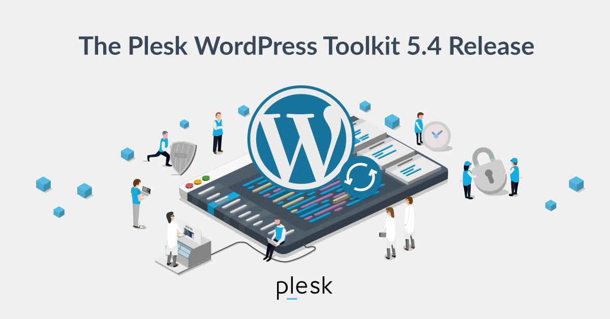 Plesk WordPress Toolkit 5.4 Release: Action Log, Management Workflow