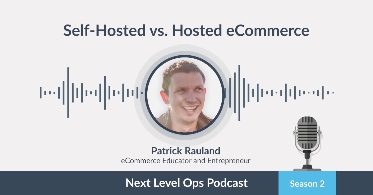 Podcast Patrick Garman eCommerce hosting